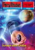 ebook: Perry Rhodan 2489: Schach dem Chaos