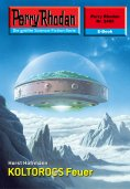 ebook: Perry Rhodan 2495: KOLTOROCS Feuer