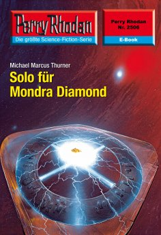 ebook: Perry Rhodan 2506: Solo für Mondra Diamond