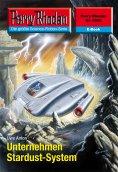 ebook: Perry Rhodan 2508: Unternehmen Stardust-System