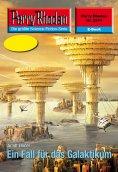 ebook: Perry Rhodan 2514: Ein Fall für das Galaktikum