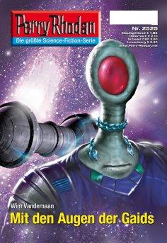 ebook: Perry Rhodan 2525: Mit den Augen der Gaids