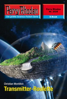 ebook: Perry Rhodan 2528: Transmitter-Roulette