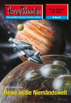 eBook: Perry Rhodan 2533: Reise in die Niemandswelt