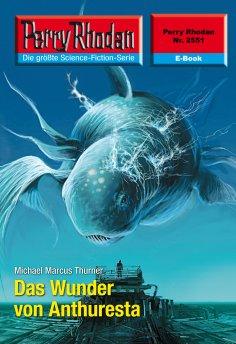 ebook: Perry Rhodan 2551: Das Wunder von Anthuresta