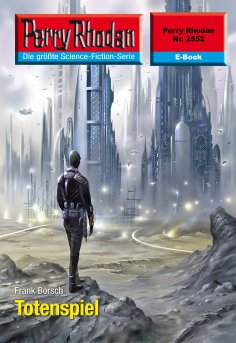 ebook: Perry Rhodan 2552: Totenspiel