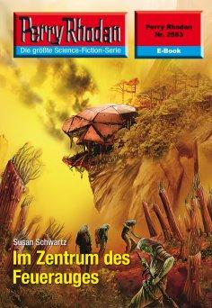 eBook: Perry Rhodan 2563: Im Zentrum des Feuerauges