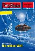 eBook: Perry Rhodan 2571: Die zeitlose Welt