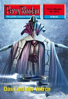 ebook: Perry Rhodan 2574: Das Lied der Vatrox
