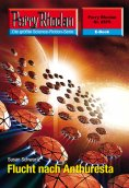 ebook: Perry Rhodan 2575: Flucht nach Anthuresta