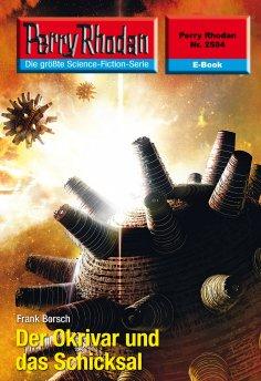 ebook: Perry Rhodan 2584: Der Okrivar und das Schicksal
