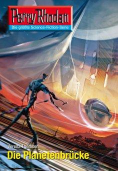 ebook: Perry Rhodan 2605: Die Planetenbrücke