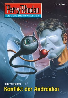 eBook: Perry Rhodan 2608: Konflikt der Androiden