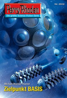 ebook: Perry Rhodan 2612: Zielpunkt BASIS