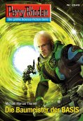 eBook: Perry Rhodan 2649: Die Baumeister der BASIS