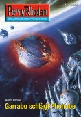 eBook: Perry Rhodan 2655: Garrabo schlägt Phenube