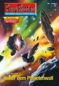 ebook: Perry Rhodan 2664: Hinter dem Planetenwall