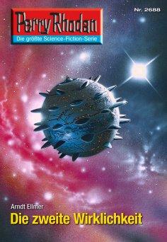 eBook: Perry Rhodan 2688: Die zweite Wirklichkeit