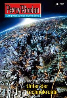 eBook: Perry Rhodan 2701: Unter der Technokruste