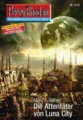 ebook: Perry Rhodan 2712: Die Attentäter von Luna City
