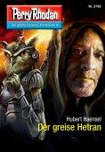 eBook: Perry Rhodan 2736: Der greise Hetran