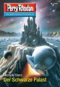 ebook: Perry Rhodan 2743: Der Schwarze Palast