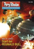 ebook: Perry Rhodan 2746: Start der REGINALD BULL