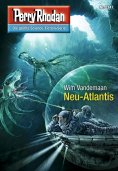 eBook: Perry Rhodan 2747: Neu-Atlantis