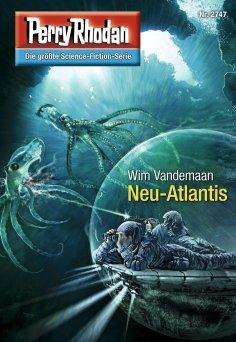 eBook: Perry Rhodan 2747: Neu-Atlantis