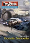 ebook: Perry Rhodan 2753: Endstation Cestervelder