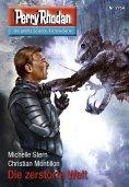 eBook: Perry Rhodan 2754: Die zerstörte Welt