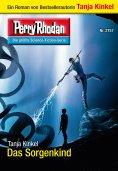 eBook: Perry Rhodan 2757: Das Sorgenkind