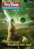 eBook: Perry Rhodan 2763: Mondlicht über Naat