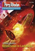 eBook: Perry Rhodan 2764: Rendezvous in Larhatoon