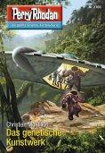 ebook: Perry Rhodan 2765: Das genetische Kunstwerk
