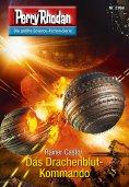 ebook: Perry Rhodan 2769: Das Drachenblut-Kommando