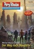 eBook: Perry Rhodan 2778: Der Weg nach Wanderer
