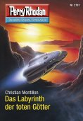 eBook: Perry Rhodan 2787: Das Labyrinth der toten Götter