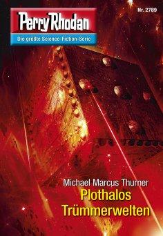 ebook: Perry Rhodan 2789: Plothalos Trümmerwelten