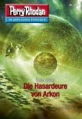 ebook: Perry Rhodan 2791: Die Hasardeure von Arkon