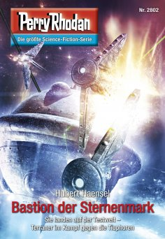 ebook: Perry Rhodan 2802: Bastion der Sternenmark