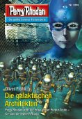 eBook: Perry Rhodan 2816: Die galaktischen Architekten