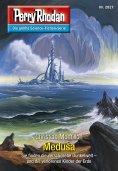 eBook: Perry Rhodan 2827: Medusa