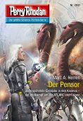 ebook: Perry Rhodan 2831: Der Pensor