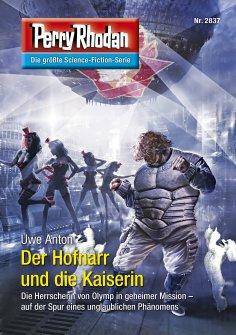 eBook: Perry Rhodan 2837: Der Hofnarr und die Kaiserin