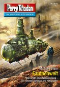 eBook: Perry Rhodan 2842: Fauthenwelt
