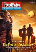 ebook: Perry Rhodan 2845: Die Methan-Apokalypse
