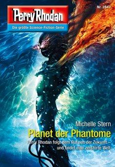 eBook: Perry Rhodan 2847: Planet der Phantome