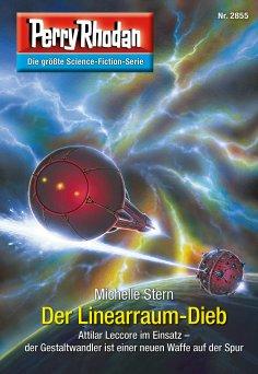 eBook: Perry Rhodan 2855: Der Linearraum-Dieb