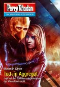 ebook: Perry Rhodan 2880: Tod im Aggregat